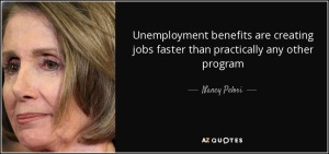 quote-unemployment-benefits-are-creating-jobs-faster-than-practically-any-other-program-nancy-pelosi-69-37-73