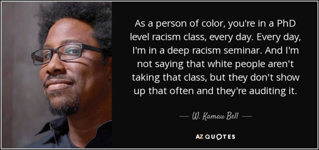 quote-as-a-person-of-color-you-re-in-a-phd-level-racism-class-every-day-every-day-i-m-in-a-w-kamau-bell-140-77-52